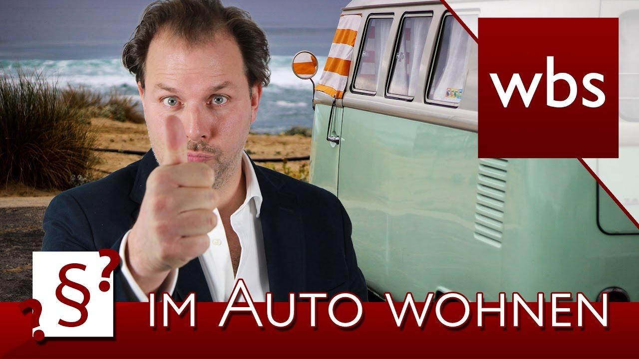 Darf ich in meinem Auto wohnen? | Rechtsanwalt Christian Solmecke